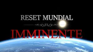 ¡RESET MUNDIAL INMIMENTE!